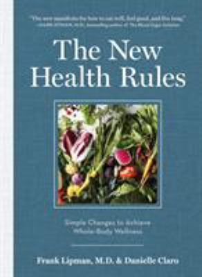 Cover Image for The New Health Rules: Simple Changes to Achieve Whole-Body Wellness  by Frank Lipman