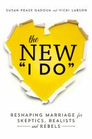 The new I do : reshaping marriage for romantics, realists, and rebels