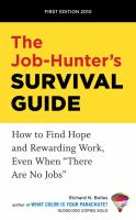 "The job-hunter's survival guide : how to find hope and rewarding work even when ""there are no jobs"""
