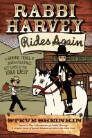 Rabbi Harvey rides again : a graphic novel of Jewish folktales let loose in the Wild West