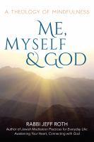 Me, myself & God : a theology of mindfulness
