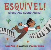 Esquivel! : space-age sound artist