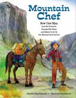 Mountain chef : how one man lost his groceries, changed his plans, and helped cook up the National Park Service