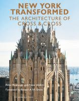 New York transformed : the architecture of Cross & Cross