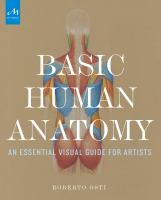 Basic human anatomy : an essential visual guide for artists
