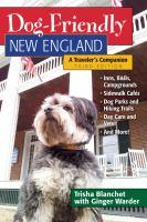 Dog-friendly New England : a traveler's companion