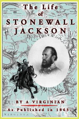 cover of the book The Life of Stonewall Jackson