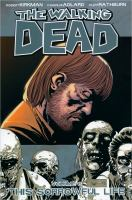 The walking dead. Volume 6, This sorrowful life