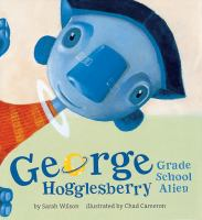George Hogglesberry, Grade School Alien