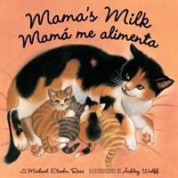 Mama's Milk: Mamá Me Alimenta