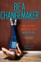 Be a changemaker : how to start something that matters