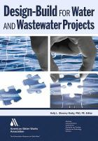 Design-build for water and wastewater projects [electronic resource]