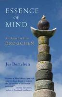 Essence of mind : an approach to Dzogchen