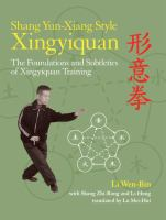 Shang yun-xiang style xingyiquan : the foundations and subtleties of xingyiquan training
