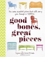 Good bones, great pieces : the seven essential pieces that will carry you through a lifetime