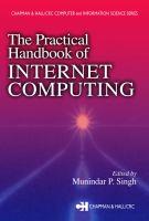 The Practical Handbook of Internet Computing [electronic resource]