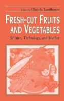 Fresh-Cut Fruits and Vegetables [electronic resource]: Science, Technology and Market