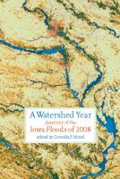 A watershed year : anatomy of the Iowa floods of 2008