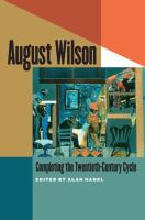 August Wilson : completing the twentieth-century cycle