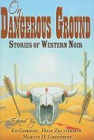 On Dangerous Ground: Stories of Western Noir