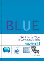Blue : 350 inspiring ways to decorate with blue