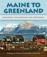 Maine to Greenland : exploring the maritime far northeast