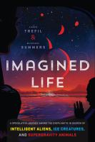 Title: Imagined life : a speculative scientific journey among the exoplanets in search of intelligent aliens, ice creatures, and supergravity animals Author:Trefil, James