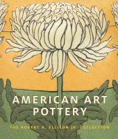 American art pottery : the Robert A. Ellison Jr. Collection /