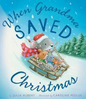 When Grandma Saved Christmas