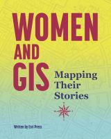 Women and GIS : mapping their stories /