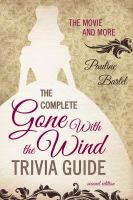 The complete gone with the wind trivia book [electronic resource] : the movie and more