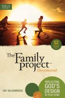 The family project devotional : reflecting God's design in your home