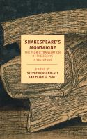 Shakespeare's Montaigne : the Florio translation of the essays