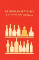 The Buddha walks into a bar-- : a guide to life for a new generation