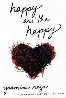 Cover Image for Happy Are the Happy  by Yasmina Reza