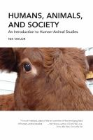 Humans, animals, and society : an introduction to human-animal studies