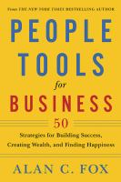 People tools for business : 50 strategies for building success, creating wealth, and finding happiness