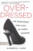 Overdressed : the shockingly high cost of cheap fashion