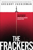 The frackers : the outrageous inside story of the new billionaire wildcatters