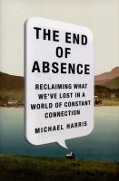 Cover of the book The end of absence : reclaiming what we've lost in a world of constant connection