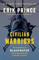 Civilian Warriors: The Inside Story of Blackwater and the Unsung Heroes of the War on Terror- Debut