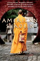 American Shaolin: Flying Kicks, Buddhist Monks, and the Legend of Iron Crotch; An Odyssey in the New China