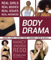 Body drama : [real girls, real bodies, real issues, real answers]