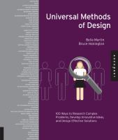 Universal methods of design [electronic resource] : 100 ways to research complex problems, develop innovative ideas, and design effective solutions