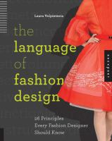 The language of fashion design : 26 principles every fashion designer should know