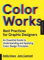 Color works : best practices for graphic designers : an essential guide to understanding and applying color design principles