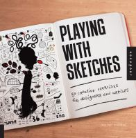 Playing with sketches : 50 creative exercises for designers and artists