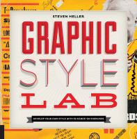 Graphic style lab : develop your own style with 50 hands-on exercises