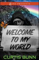 Welcome to My World: A Novel