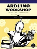 Arduino workshop : a hands-on introduction with 65 projects